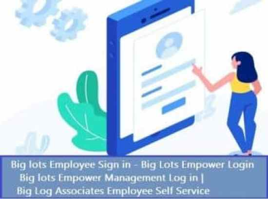 Big lots Employee Sign in - Big Lots Empower Login | Big lots Empower Management Log in | Big Log Associates Employee Self Service
