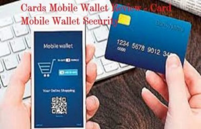 Cards Mobile Wallet Review - Card Mobile Wallet Security
