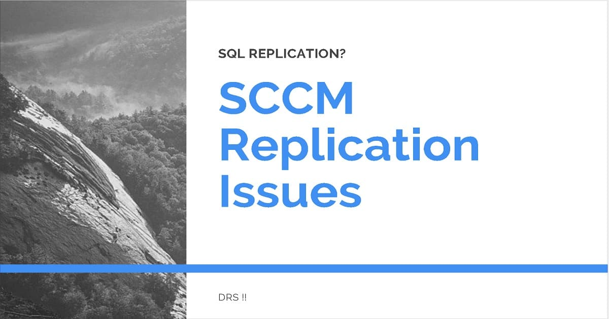 SCCM Replication Issue - SQL Replication Troubleshooting Guide