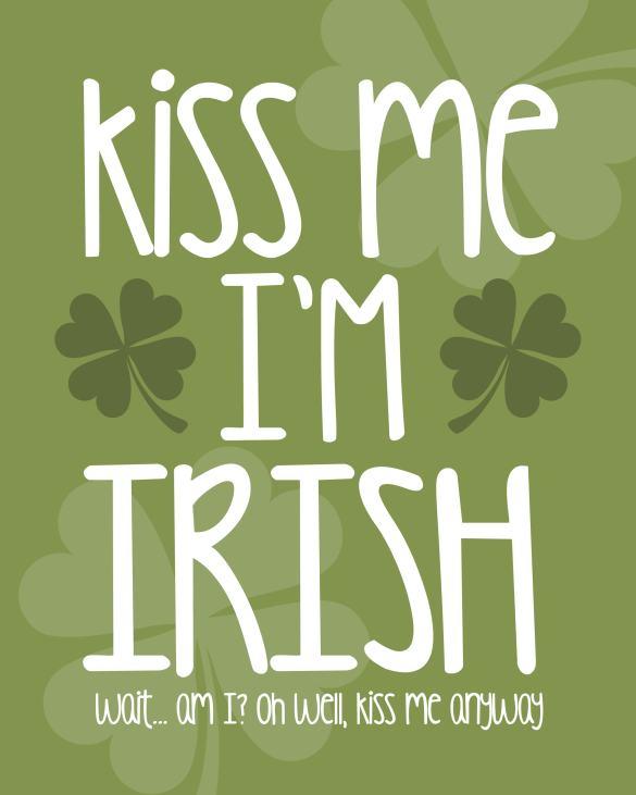https://i0.wp.com/howtonestforless.com/wp-content/uploads/2014/02/kiss-me-im-irish-free-printable.jpg?resize=585%2C731