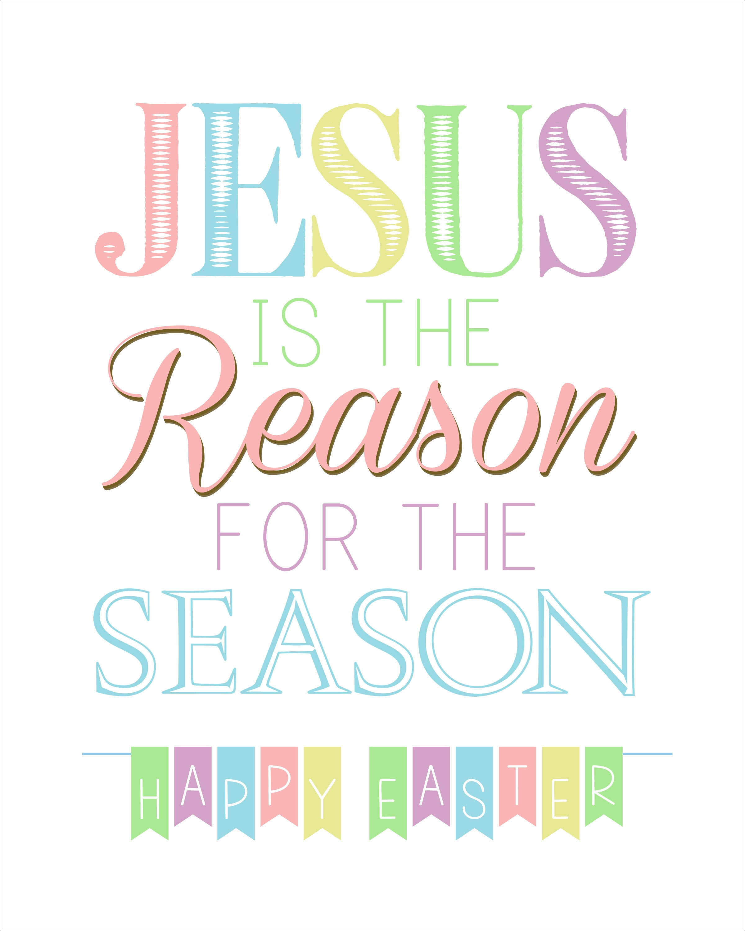 Jesus Is The Reason For The Season Free Easter Printable