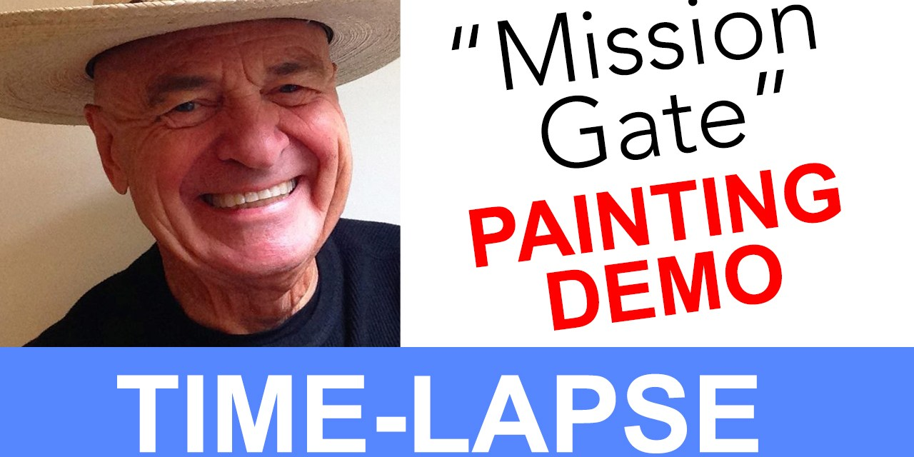 """Plein Air Painting Time-lapse Video of """"The Mission Gate"""""""