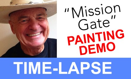 "Plein Air Painting Time-lapse Video of ""The Mission Gate"""