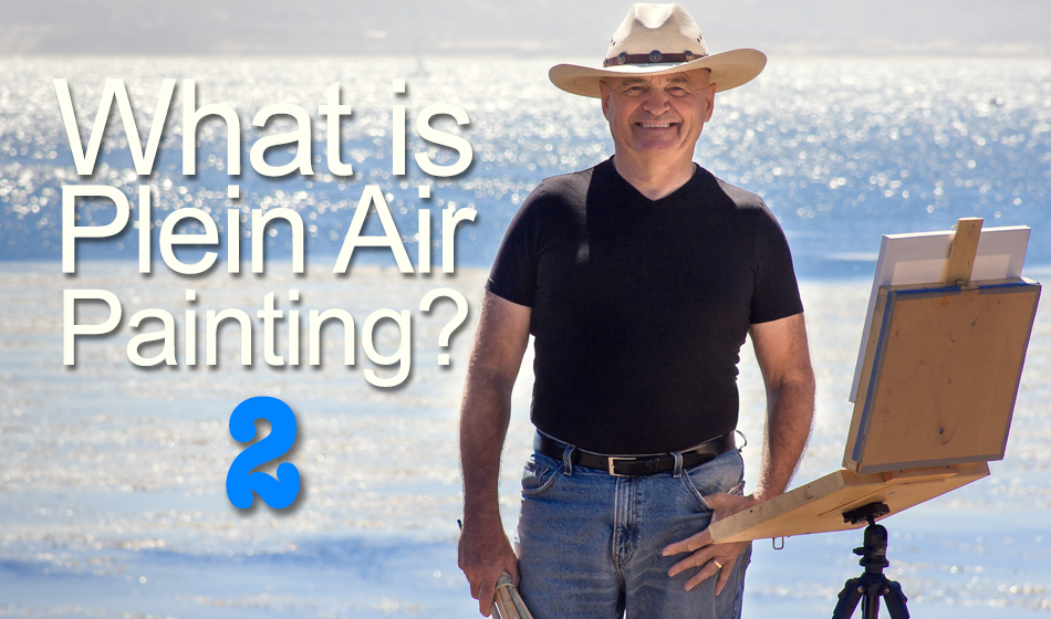 What Is Plein Air Painting Part 2: Indoors Is Not Outdoors