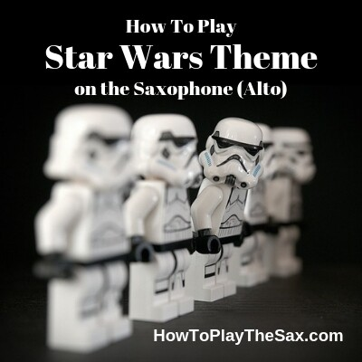 How To Play Star Wars Theme on the Saxophone