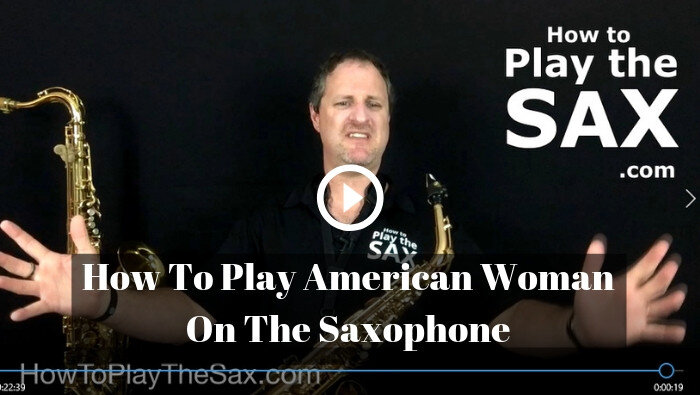 How To Play American Woman On The Saxophone
