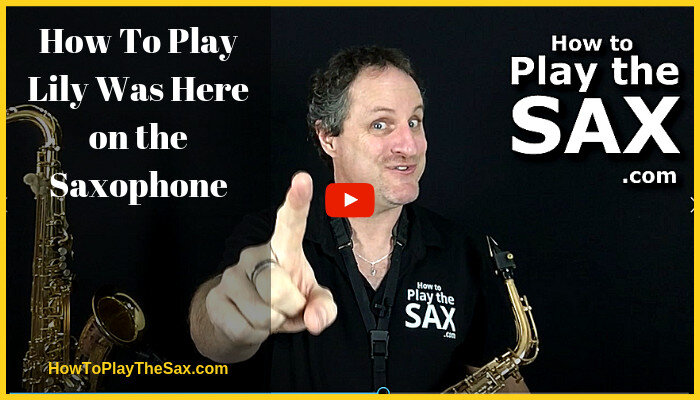 How To Play Lily Was Here on the Saxophone