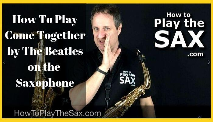How To Play Come Together by The Beatles on the Saxophone