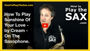 Sunshine Of your Love Saxophone Lessons