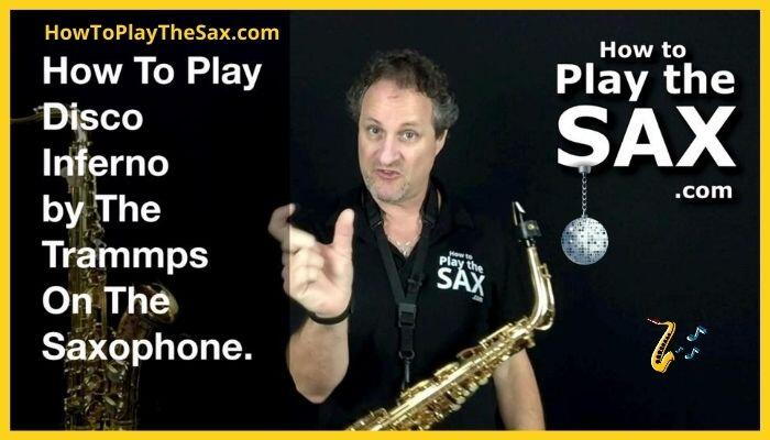 How To Play Disco Inferno On The Saxophone