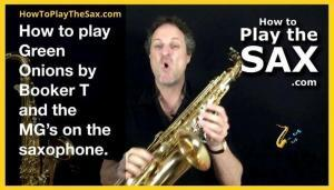 How To Play Green Onions On The Saxophone