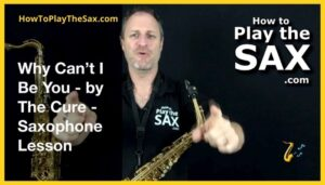 Why Cant I Be You Saxophone Lessons