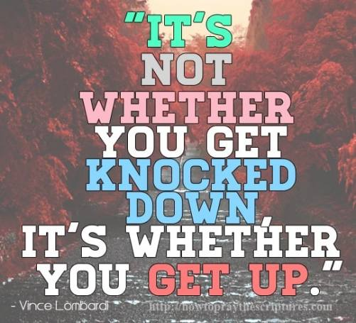 its not whether you get knocked down