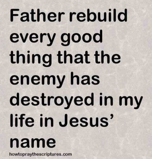 rebuild everything in jesus name
