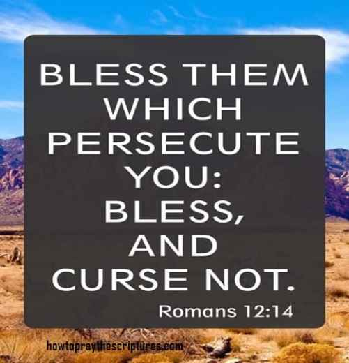 Bless Them Which Persecute You Bless And Curse Not