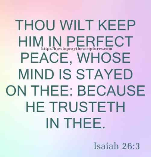 Thou Wilt Keep Him In Perfect Peace Isaiah 26-3