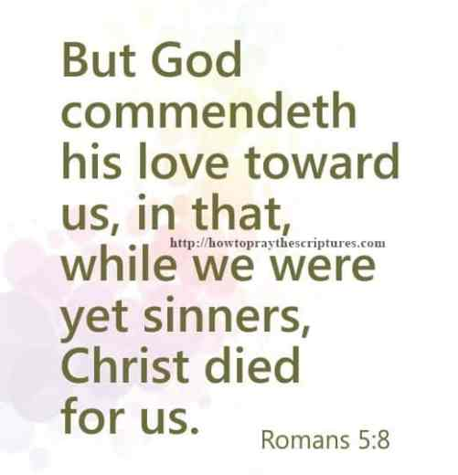 But God Commendeth His Love Toward Us Romans 5-8