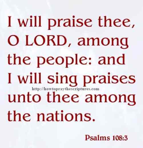 I Will Praise Thee O LORD Psalms 108-3