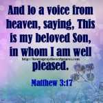 And Lo A Voice From Heaven Matthew 3-17