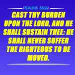 Cast Thy Burden Upon The LORD Psalms 55-22