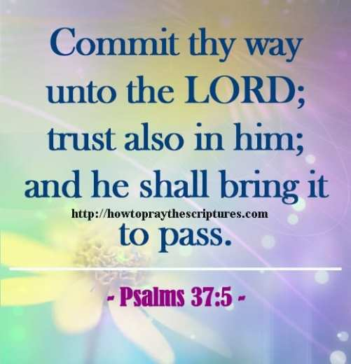 Commit Thy Way Unto The LORD Psalms 37-5