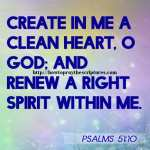 Create In Me A Clean Heart Psalms 51-10