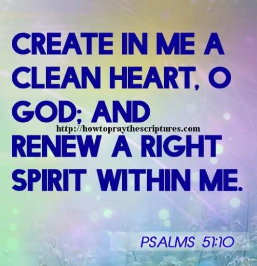 Create In Me A Clean Heart Psalms 51-10