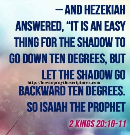 And Hezekiah answered 2 Kings 20-10-11