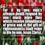 For If By One Mans Offence Death Reigned By One Romans 5-17