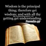 Wisdom Is The Principal Thing Proverbs 4-7