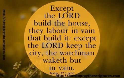 Except The Lord Build The House Scripture