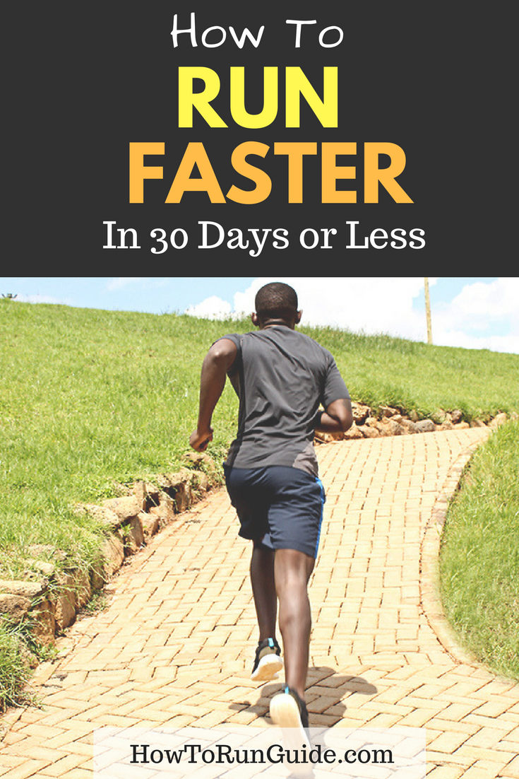 How to Run Faster in 30 Days or Less