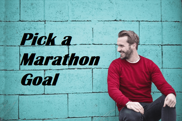 Marathon Training for Beginners - Pick a Goal