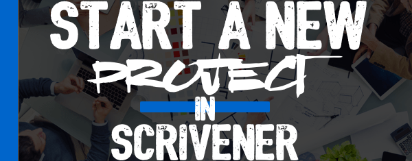How to Start A New Project In Scrivener