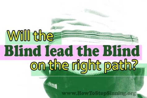 Will the blind lead the blind on the right path?