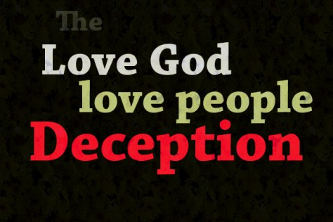 Why the love God, love people doctrine is deception