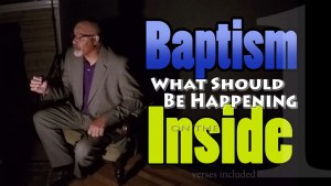 Baptism, What should be happening on the inside