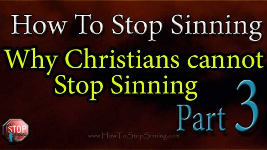 Why Christians cannot stop sinning