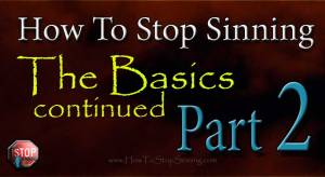 How To Stop Sinning part 2