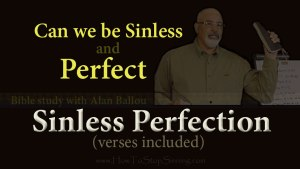 Can Christians be sinless and perfect according to scripture