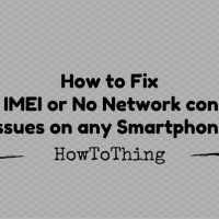 How to Fix Invalid IMEI or No Network connection issues on any Smartphone