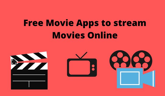 Free Movie Apps to stream Movies Online