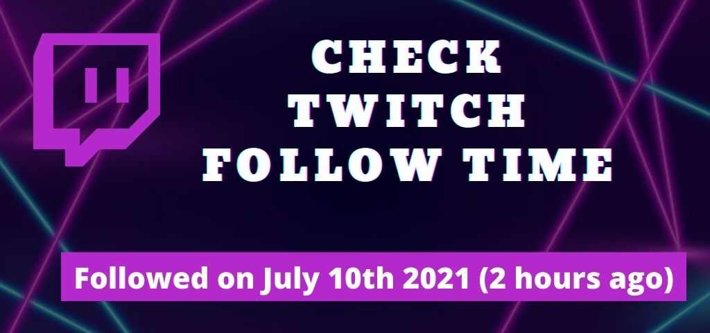 How to check how long you've followed someone on twitch