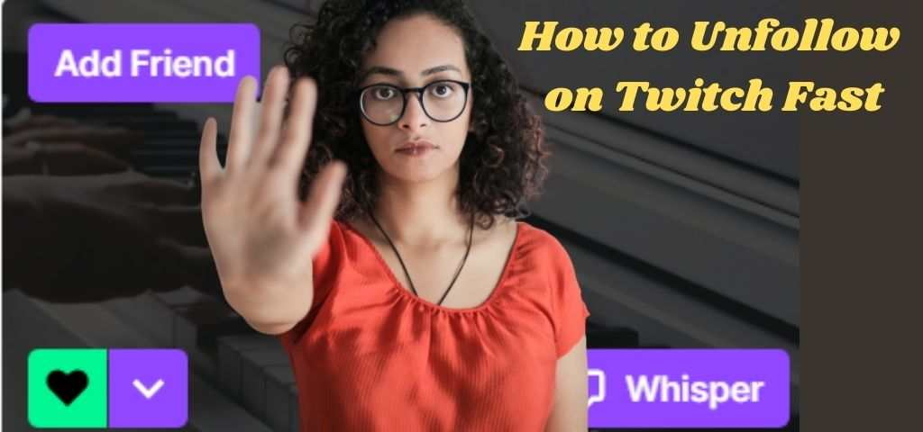 How to Unfollow Channels on Twitch