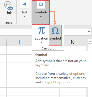 Go to Symbols>More Symbols for Excel