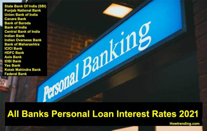 Find easily All Banks Personal Loan Interest Rates 2021 Latest data | USA | Personal loan interest Rate List all banks 2021| Howtrending