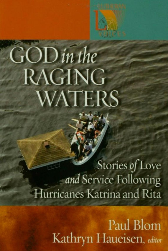God in the Raging Waters – Stories of Love and Service Following Hurricanes Katrina and Rita