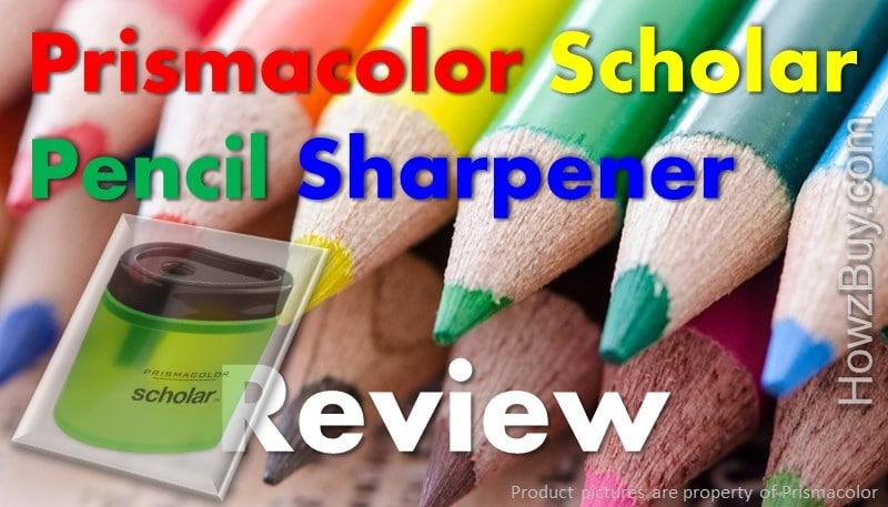 Prismacolor Scholar Pencil Sharpener Review