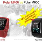 Polar M400 vs Polar M600 Comparison & Review