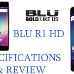 BLU R1 HD Full Phone Specifications & Review